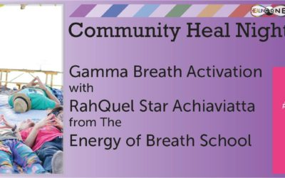 Dec 22: Healing One Community Heal Night – Gamma Breath Activation Event